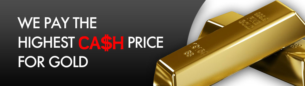 We Pay the highest cash price for gold